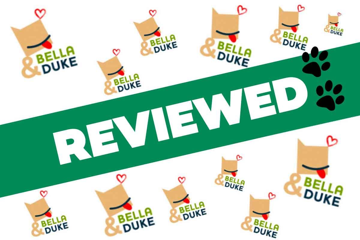 Bella & Duke Review
